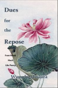 Dues for the Repose, From Words Much Like Poetry by Wamuhu Mwaura